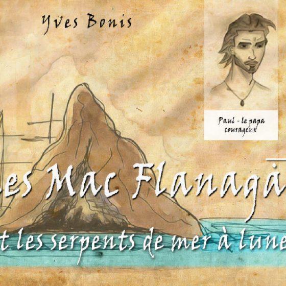 Les Mac Flanagaan et les serpents de mer à lunettes - Yves Bonis